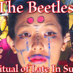 The Ritual Of Late In Summer The Beetles.